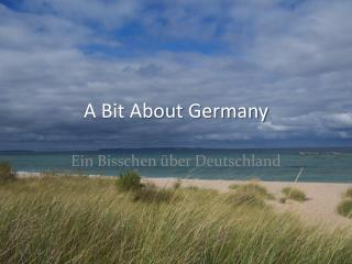 A Bit About Germany