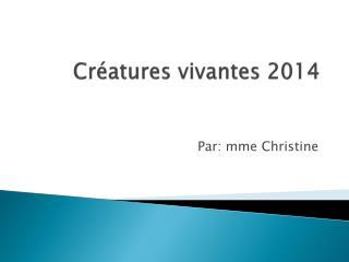 Créatures vivantes  2014