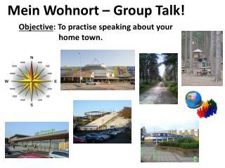 Mein  Wohnort  –  Group Talk !