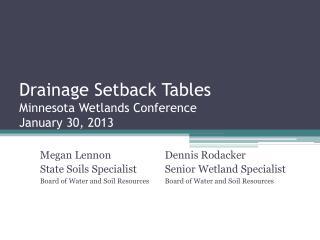 Drainage Setback Tables Minnesota Wetlands Conference January 30, 2013