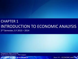 CHAPTER 1  INTRODUCTION TO ECONOMIC ANALYSIS 2 nd  Semester, S.Y 2013 – 2014