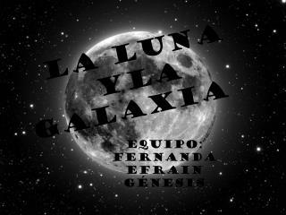 La luna  yla galaxia