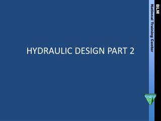 HYDRAULIC  DESIGN PART 2