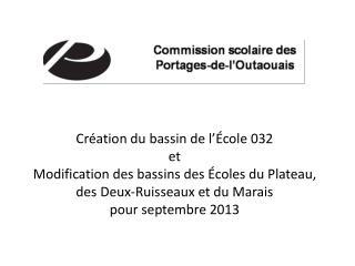 Création du bassin de  l'École  032 et Modification des bassins des  Écoles  du Plateau,