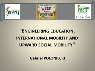 """ Engineering education ,  international mobility  and  upward  social  mobility """