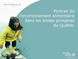 Portrait de  l'environnement alimentaire  dans les  écoles primaires  du Québec