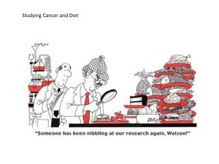 Studying Cancer and Diet