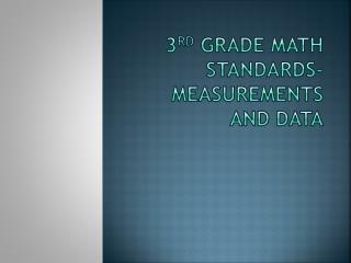 3 rd  Grade Math Standards-Measurements and Data