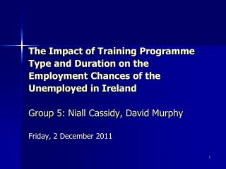 The Impact of Training Programme  Type and Duration on the  Employment Chances of the