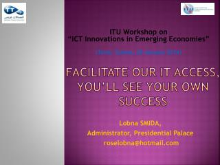 Facilitate our IT Access, You'll see your Own Success