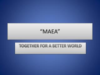 """MAEA"""