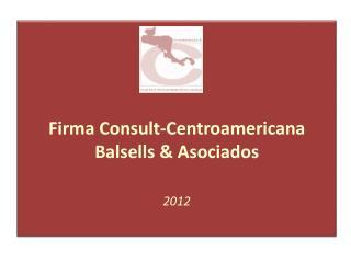 Firma  Consult -Centroamericana Balsells & Asociados 2012