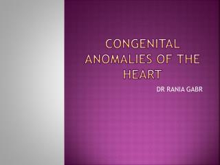 Congenital Anomalies of the heart