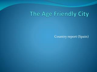 The Age Friendly  City