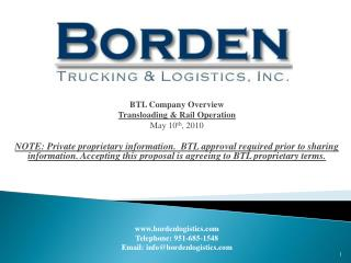 BTL Company Overview Transloading & Rail Operation May 10 th , 2010