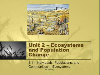 Unit 2 – Ecosystems and Population Change