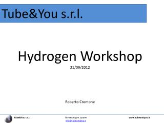 Tube&You s.r.l.   The  Hydrogen  System www.tubeandyou.it info@tubeandyou.it
