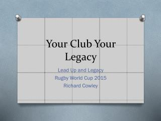 Your Club Your Legacy