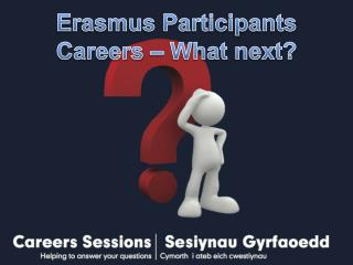 Erasmus Participants Careers � What next?