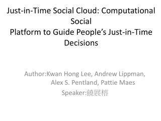 Just-in-Time Social Cloud: Computational Social Platform to Guide People's Just-in-Time Decisions