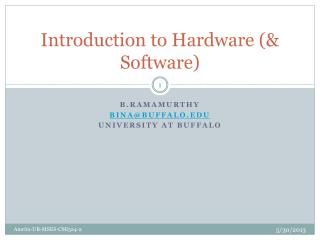 Introduction to  Hardware (& Software)