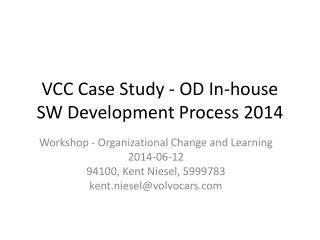 VCC  C ase  S tudy  - OD In-house SW  Development  Process 2014