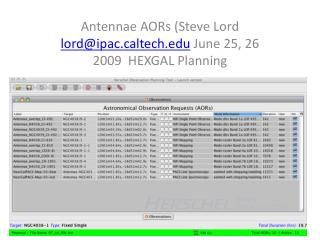 Antennae  AORs  (Steve Lord  lord@ipac.caltech.edu  June 25, 26 2009  HEXGAL Planning