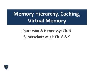 Memory Hierarchy, Caching, Virtual Memory