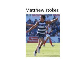 Matthew stokes