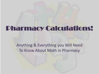 Pharmacy Calculations!