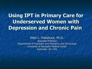Using IPT in Primary Care for Underserved Women with Depression and Chronic Pain