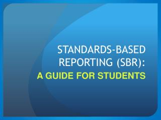 STANDARDS-BASED REPORTING (SBR):