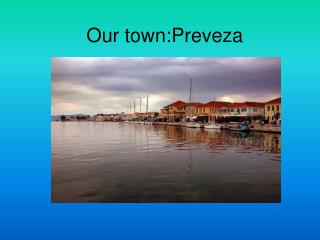 Our town:Preveza