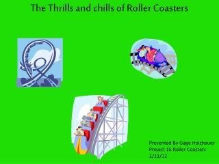 The Thrills and chills of Roller Coasters