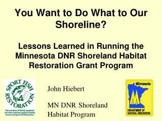 John Hiebert  MN DNR Shoreland Habitat Program