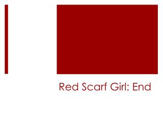 Red Scarf Girl: End
