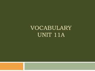 Vocabulary Unit 11A