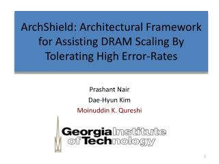 ArchShield : Architectural Framework for Assisting DRAM Scaling By Tolerating High Error-Rates