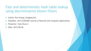 Fast and deterministic hash table lookup using discriminative bloom filters