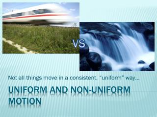 Uniform and Non-uniform Motion