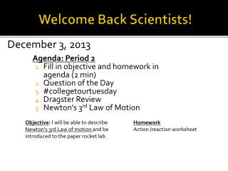 Welcome Back Scientists!