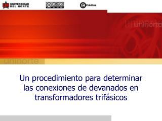 Un procedimiento para determinar las conexiones de devanados en transformadores trif sicos