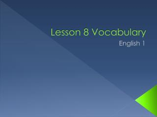 Lesson 8 Vocabulary