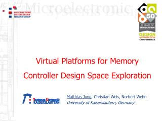 Virtual Platforms for Memory Controller Design Space Exploration