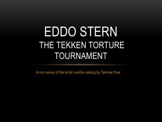 Eddo  Stern  the  Tekken torture tournament