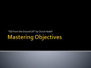 Mastering Objectives