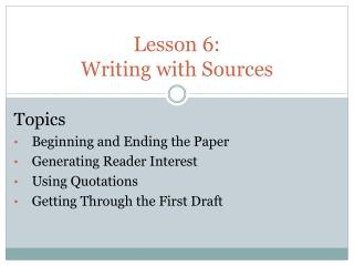 Lesson 6:  Writing with Sources