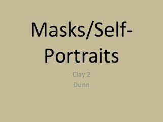 Masks/Self-Portraits