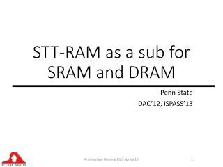 STT-RAM as a sub for SRAM and DRAM