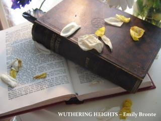 WUTHERING HEIGHTS � Emily Bronte